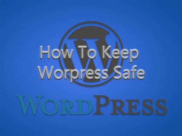 How To Keep Worpress Safe – WordPress Hacked