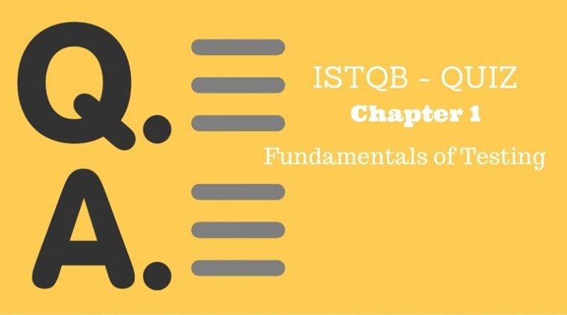 ISTQB - QUIZ - Chapter 1 - Fundamentals of Testing
