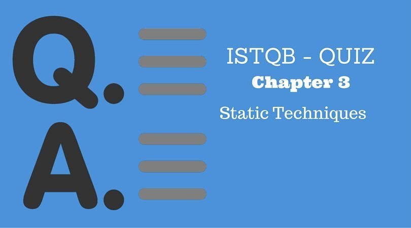 ISTQB – Chapter 3 – Static Testing – Practice Test