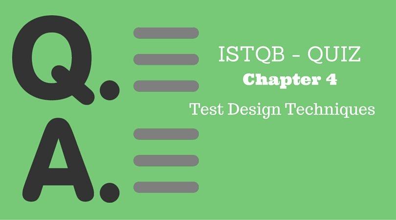 Test Design Techniques – Chapter 4 – ISTQB – Practice Test