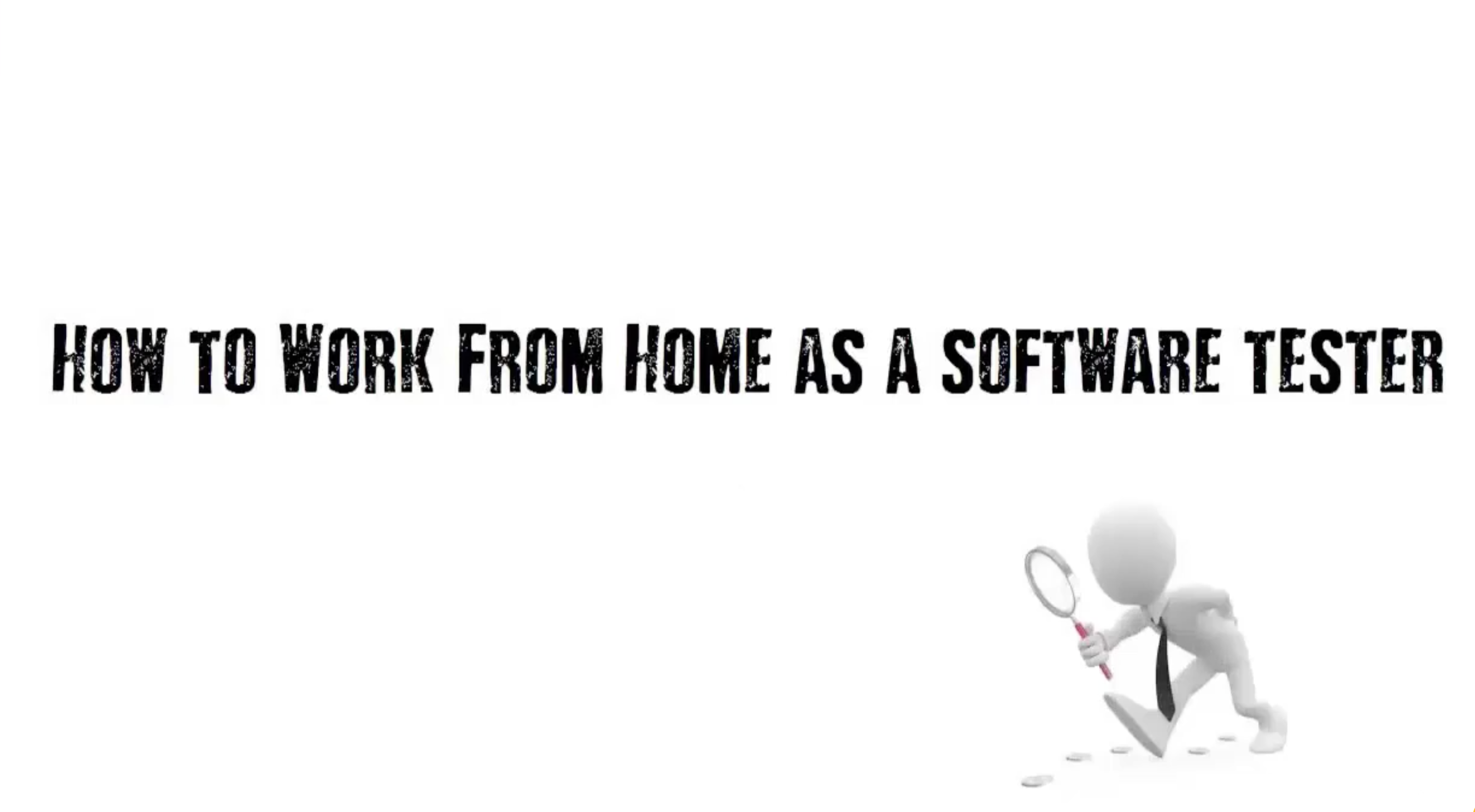 Learn How To Work From Home and Earn Money as Software Tester