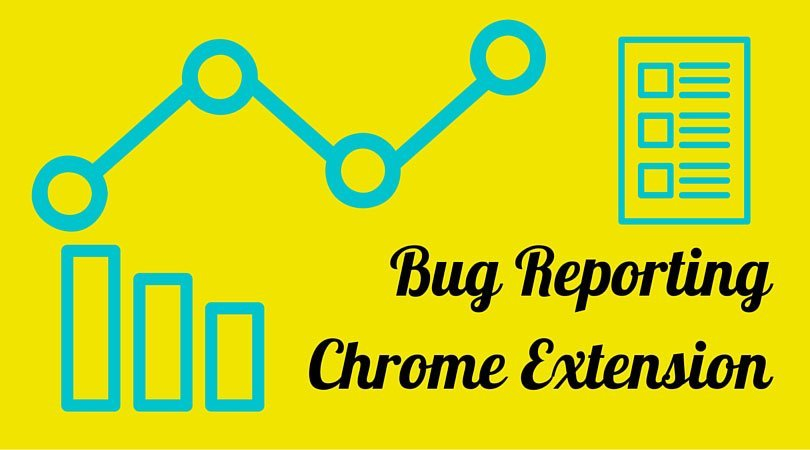 Bug Reporting Chrome Extension