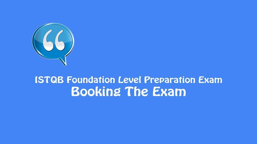 ISTQB Foundation Level Exam – Booking The Exam
