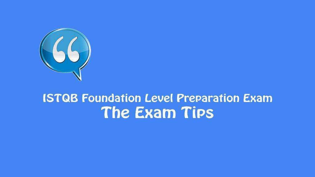 ISTQB Foundation Level Exam – The Exam Tips