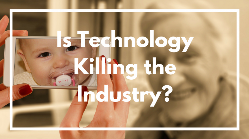 Is Technology Killing the Industry?