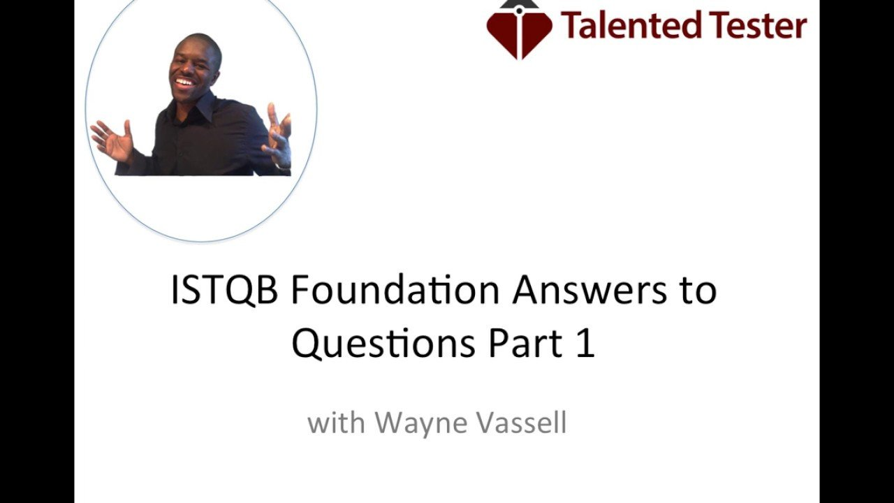 ISTQB Foundation Answers to Questions Part 1