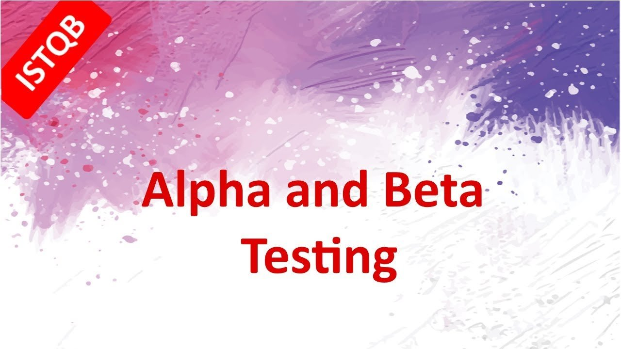 ISTQB Foundation Course. Alpha and Beta Testing