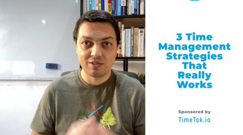 3 Time Management Strategies That Really Works