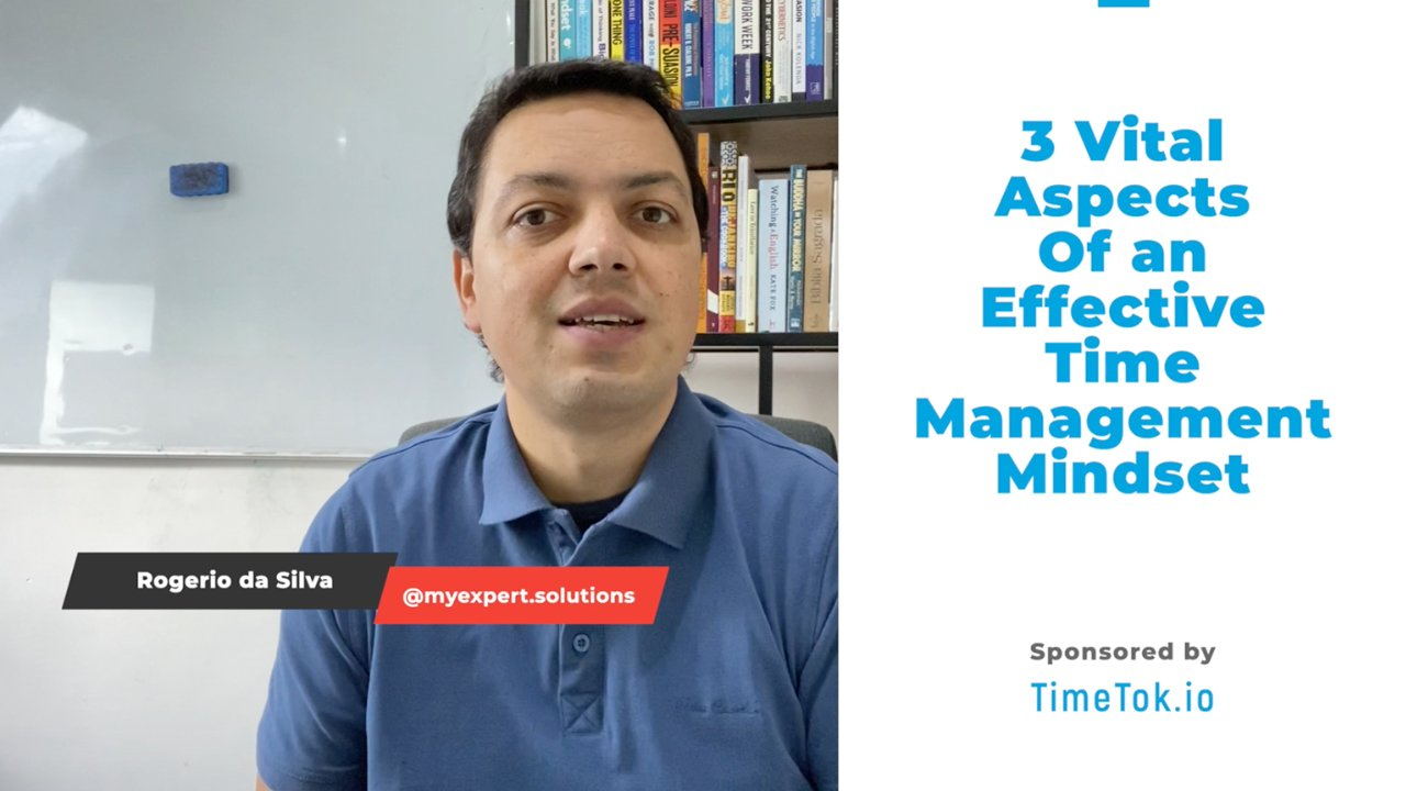 3 Vital Aspects of an Effective Time Management Mindset